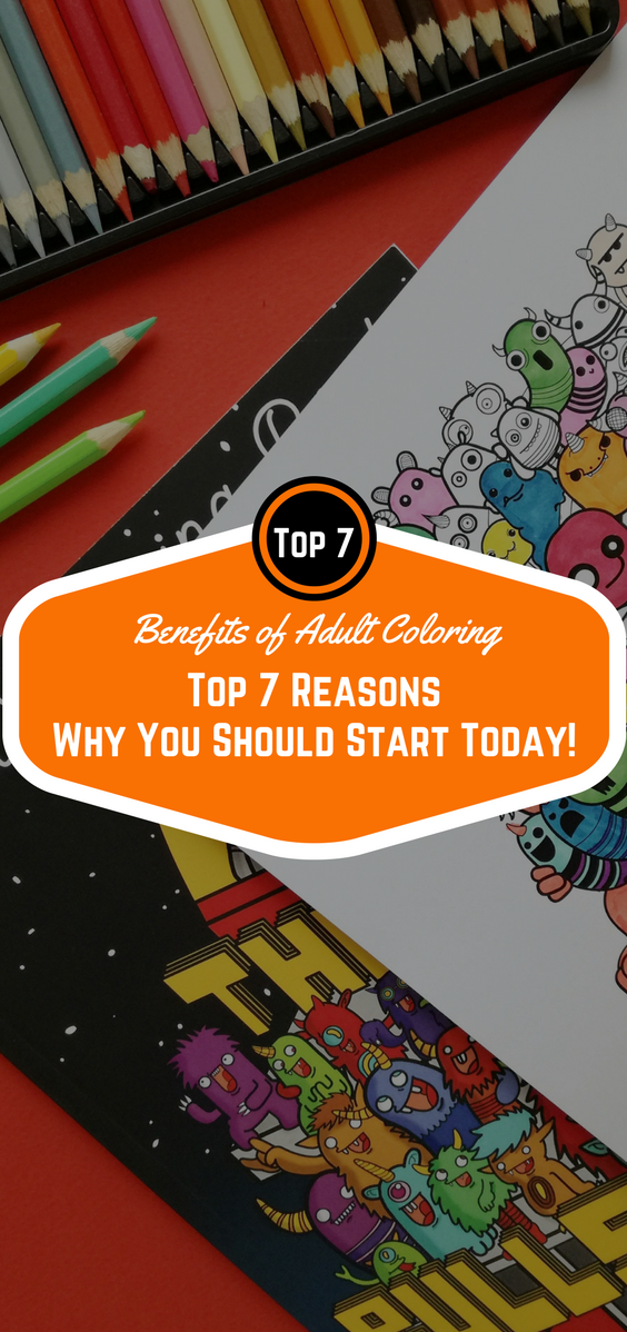 Benefits of Adult Coloring Top 7 Reasons Why You Should Start Today